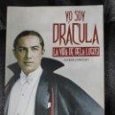Libros: YO SOY DRACULA ( LA VIDA DE BELA LUGOSI ). T&B EDITORES . Lote 158678850