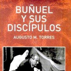 Libros: TORRES, AUGUSTO M. BUÑUEL Y SUS DISCÍPULOS. 2005.. Lote 165466830