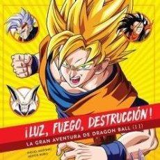 Libros: ¡LUZ, FUEGO, DESTRUCCIÓN! LA GRAN AVENTURA DE DRAGON BALL (II). Lote 168919764