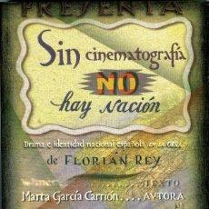 Libros: MARTA GARCÍA CARRIÓN-SIN CINEMATOGRAFÍA NO HAY NACIÓN. DRAMA E IDENTIDAD EN LA OBRA DE FLORIÁN REY. Lote 170207372