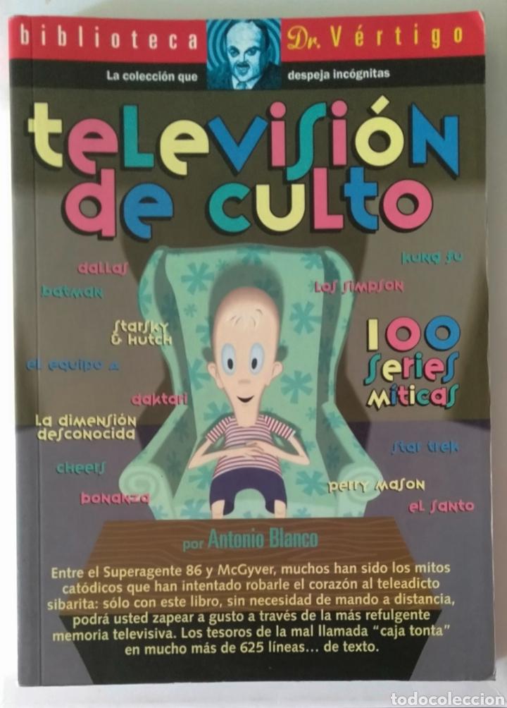 TELEVISIÓN DE CULTO (ANTONIO BLANCO) - DESCATALOGADO! (Libros Nuevos - Bellas Artes, ocio y coleccionismo - Cine)