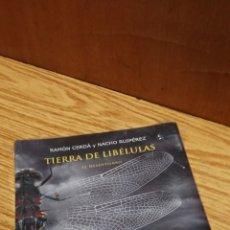Libros: TIERRA DE LIBÉLULAS. NOVELA DE LA PELÍCULA EL DESENTIERRO. NACHO RUIPÉREZ Y RAMÓN CERDÁ. Lote 174282732