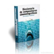 Libros: CINE. DICCIONARIO DE COMPOSITORES CINEMATOGRÁFICOS - LUIS MIGUEL CARMONA DESCATALOGADO!!! OFERTA!!!. Lote 175904780