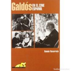 Libros: GALDÓS EN EL CINE ESPAÑOL - RAMÓN NAVARRETE DESCATALOGADO!!! OFERTA!!!. Lote 184624178