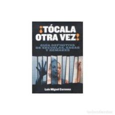 Libros: CINE. ¡TÓCALA OTRA VEZ! - LUIS MIGUEL CARMONA DESCATALOGADO!!! OFERTA!!!. Lote 175906053