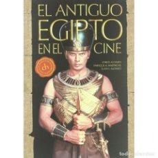 Libros: EL ANTIGUO EGIPTO EN EL CINE - JORGE ALONSO/ENRIQUE A MASTACHE/J J ALONSO DESCATALOGADO!!! OFERTA!!!. Lote 176177609