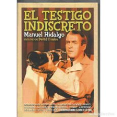 Libros: CINE. EL TESTIGO INDISCRETO - MANUEL HIDALGO DESCATALOGADO!!! OFERTA!!!. Lote 176178500