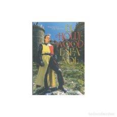 Libros: CINE. EL HOLLYWOOD ESPAÑOL - VARIOS AUTORES DESCATALOGADO!!! OFERTA!!!. Lote 176183615