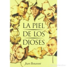 Libros: CINE. LA PIEL DE LOS DIOSES - JOAN BENAVENT DESCATALOGADO!!! OFERTA!!!. Lote 176184984