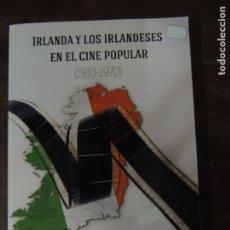 Libros: LIBRO - IRLANDA Y LOS IRLANDESES EN EL CINE POPULAR 1910 1970 - CARLOS MENENDEZ OTERO - ED. AMARANTE. Lote 176730983