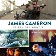 Libros: JAMES CAMERON. EL REY DEL MUNDO AUTOR: JUAN LUIS SÁNCHEZ Y LUIS MIGUEL CARMONA. Lote 178138257