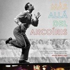 Libros: MÁS ALLÁ DEL ARCO IRIS. CLÁSICOS PERDIDOS Y NUEVAS JOYAS DEL CINE MUSICAL AUTOR: ALFONSO BUENO LÓPEZ. Lote 178139967