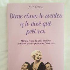 Libros: LIBRO / DIME COMO TE SIENTES Y TE DIRE QUE PELI VER / ANA RIERA 2016. Lote 179207826