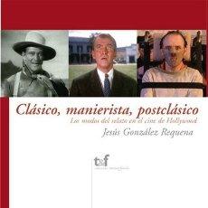 Libros: CLÁSICO, MANIERISTA, POSTCLÁSICO . MODOS DEL RELATO EN EL CINE DE HOLLYWOOD (GLEZ. REQUENA) CASTILLA. Lote 182309741