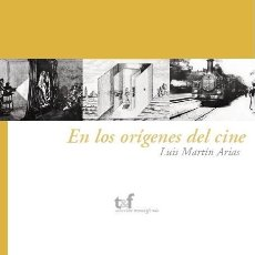 Libros: EN LOS ORÍGENES DEL CINE (LUIS MARTÍN ARIAS) CASTILLA 2009. Lote 182368915
