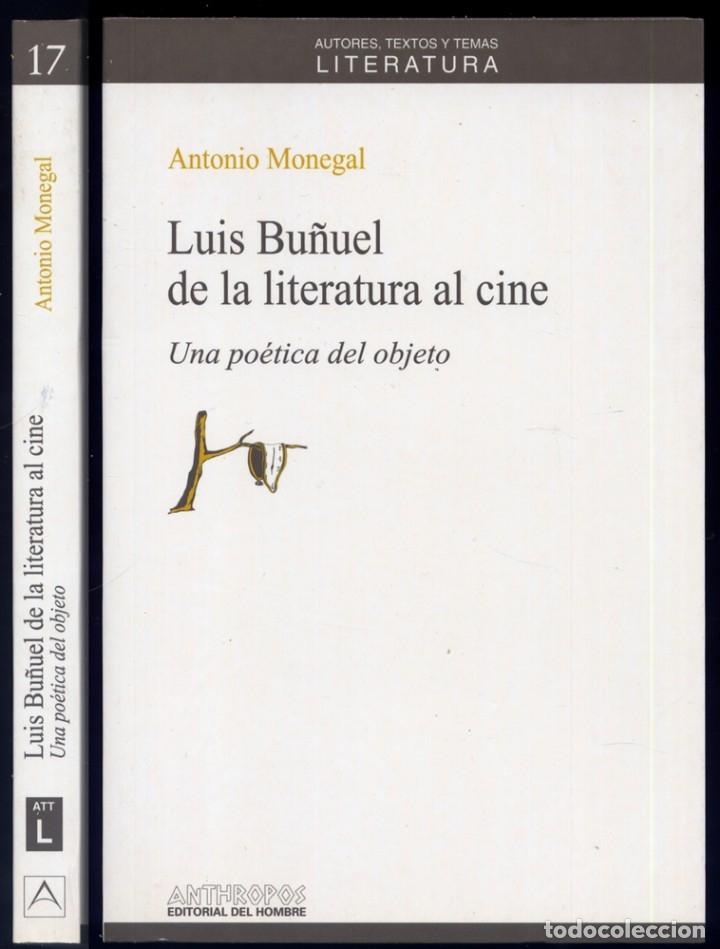 MONEGAL, ANTONIO. LUIS BUÑUEL DE LA LITERATURA AL CINE. UNA POÉTICA DEL OBJETO. 1993. (Libros Nuevos - Bellas Artes, ocio y coleccionismo - Cine)