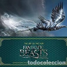 Libros: THE ART OF THE FILM FANTASTIC BEASTS AND WHERE TO FIND THEM. Lote 183467507