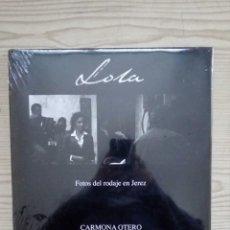 Libros: LOLA - FOTOS DEL RODAJE EN JEREZ - CARMONA OTERO - PRECINTADO. Lote 185741646