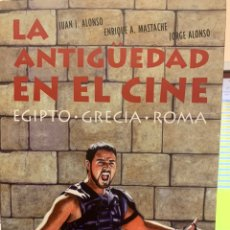 Libros: LA ANTIGÜEDAD EN EL CINE: EGIPTO, GRECIA Y ROMA.. Lote 186070386