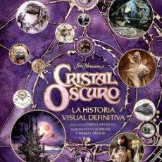 Libros: CRISTAL OSCURO: HISTORIA VISUAL DEFINITIVA. Lote 189110122