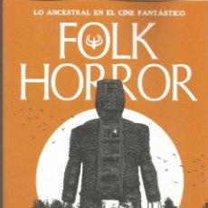 Libros: FOLK HORROR: LO ANCESTRAL EN EL CINE FANTASTICO. Lote 189111686
