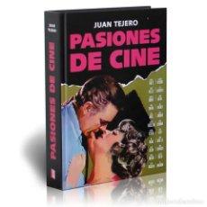 Libros: PASIONES DE CINE - JUAN TEJERO (CARTONÉ) DESCATALOGADO!!! OFERTA!!!. Lote 190038373