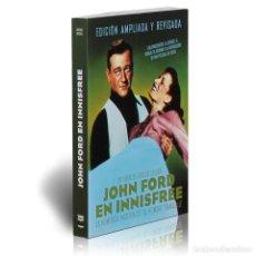 Libros: CINE. JOHN FORD EN INNSFREE. LA HOMÉRICA HISTORIA DE EL HOMBRE TRANQUILO DESCATALOGADO!!! OFERTA!!!. Lote 190040981