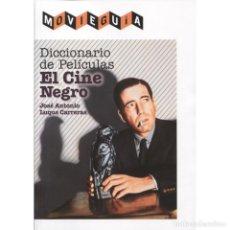 Libros: DICCIONARIO DE PELÍCULAS. EL CINE NEGRO - JOSÉ ANTONIO LUQUE DESCATALOGADO!!! OFERTA!!!. Lote 190041497