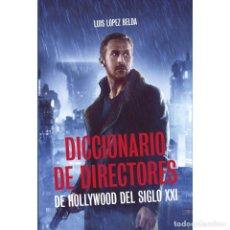 Libros: DICCIONARIO DE DIRECTORES DE CINE DEL SIGLO XXI - LUIS LÓPEZ DESCATALOGADO!!! OFERTA!!!. Lote 190069877
