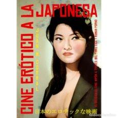 Libros: CINE ERÓTICO A LA JAPONESA - JUAN M. CORRAL DESCATALOGADO!!! OFERTA!!!. Lote 190070187
