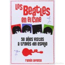Libros: LOS BEATLES EN EL CINE - RAMÓN ALFONSO DESCATALOGADO!!! OFERTA!!!. Lote 190071036