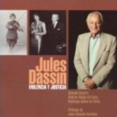 Libros: JULES DASSIN. VIOLENCIA Y JUSTICIA AUTOR: VARIOS. Lote 191193315