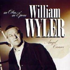 Libros: TÍTULO: WILLIAM WYLER: SU OBRA, SU ÉPOCA AUTOR: ANGEL COMAS. Lote 191193630