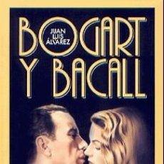 Libros: BOGART Y BACALL. DOS ESTRELLAS Y UN DESTINO AUTOR: JUAN LUIS ÁLVAREZ. Lote 191194275