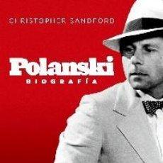 Libros: POLANSKI BIOGRAFÍA AUTOR: CHRISTOPHER SANDFORD. Lote 191199417