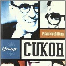 Libros: GEORGE CUKOR. UNA DOBLE VIDA AUTOR: PATRICK MCGILLIGAN. Lote 191200907