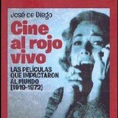 Libros: CINE AL ROJO VIVO. LAS PELÍCULAS QUE IMPACTARON AL MUNDO (1919-1972) AUTOR: JOSÉ DE DIEGO. Lote 191201252