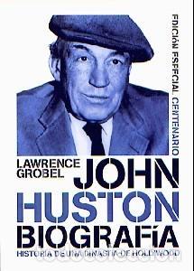 JOHN HUSTON. BIOGRAFÍA AUTOR: LAWRENCE GROBEL (Libros Nuevos - Bellas Artes, ocio y coleccionismo - Cine)