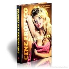 Libros: CINE ERÓTICO A LA EUROPEA - LUIS MIGUEL CARMONA (CARTONÉ) DESCATALOGADO!!! OFERTA!!!. Lote 191597850