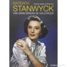 Libros: CINE. BARBARA STANWYCK. UNA GRAN SEÑORA DE HOLLYWOOD - AGUILERA/GRAU DESCATALOGADO!!! OFERTA!!!. Lote 191653455