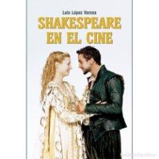 Libros: SHAKESPEARE EN EL CINE - LUIS LÓPEZ VARONA DESCATALOGADO!!! OFERTA!!!. Lote 191659707