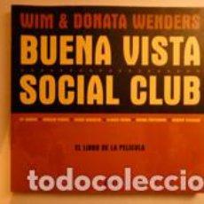 Libros: BUENA VISTA SOCIAL CLUB. EL LIBRO DE LA PELÍCULA. WENDERS, WIM & DONATA. Lote 191661037