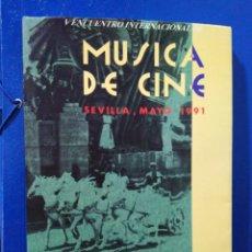 Libros: V ENCUENTRO INTERNACIONAL MÚSICA DE CINE, SEVILLA, MAYO 1991 ( TEATRO DE LA MAESTRANZA ). Lote 192842268