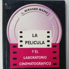 Libros: LA PELICULA Y EL LABORATORIO CINEMATOGRAFICO - L. BERNARD MAPPÉ - AÑO 1983 (ILUST). Lote 122610543
