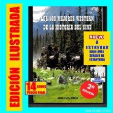 Libros: LOS 100 CIEN MEJORES WESTERN DE LA HISTORIA DEL CINE PELICULAS OESTE EDICIÓN AMPLIADA JOSÉ LUIS MENA. Lote 194095468