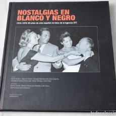 Libros: NOSTALGIAS EN BLANCO Y NEGRO, AÑOS DE CINE ESPAÑOL EN FOTOS DE LA AGENCIA EFE. VV.AA. Lote 194513541