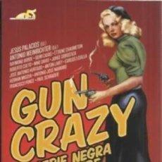 Livros: GUN CRAZY. SERIE NEGRA SE ESCRIBE CON B AUTOR: JESÚS PALACIOS Y ANTONIO WEINRICHTER (ED.). Lote 195547831