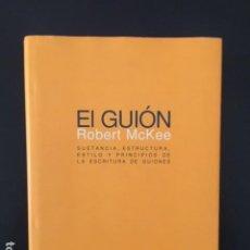 Libros: EL GUION ROBERT MCKEE, SUSTANCIA ESTRUCTURA, ESTILO Y PRINCIPIOS DE LA ESCRITURA DE GUIONES. Lote 196525862
