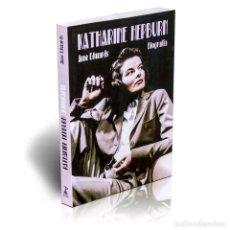 Libros: CINE. KATHARINE HEPBURN. BIOGRAFÍA - ANNE EDWARDS DESCATALOGADO!!!. Lote 197495945