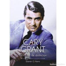 Libros: CINE. CARY GRANT. UN TOQUE DE DISTINCIÓN - WARREN G. HARRIS DESCATALOGADO!!! OFERTA!!!. Lote 197508631